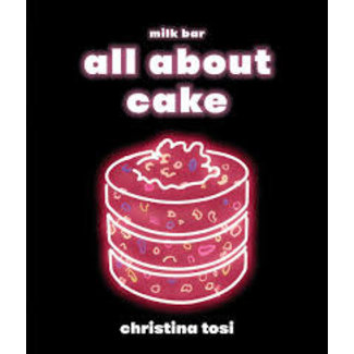 Cookbook - Christina Tosi - All About Cake