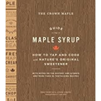 Cookbook- Crown Maple Guide to Maple Syrup: How to Tap and Cook with Nature's Original Sweetener