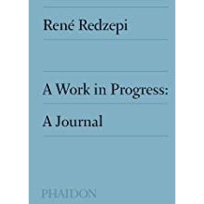 Hachette Cookbooks - Rene Redzepi A Work In Progress: A Journal