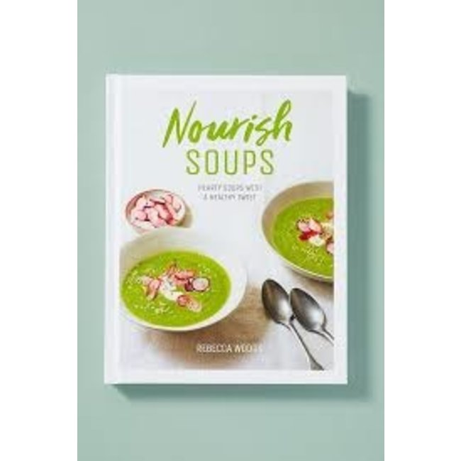 Cookbook- Nourish Soups- Rebecca Woods