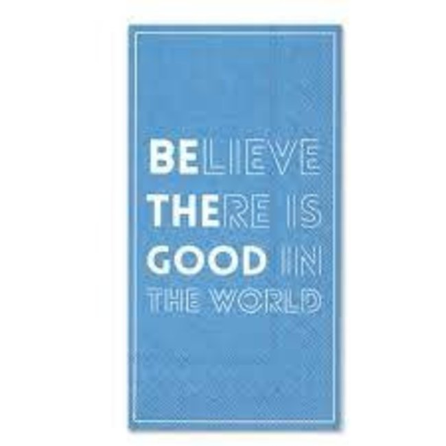 Boston International Hostess Napkin - Believe There Is Good In The World