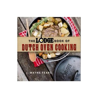 Lodge Cookbook - The Lodge Book Of Dutch Oven Cooking