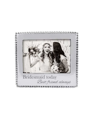3911BM Bridesmaid Today Best Friend Always Beaded 5x7 Frame