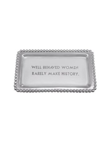 3905WO Well Behaved Women Rarely Make History