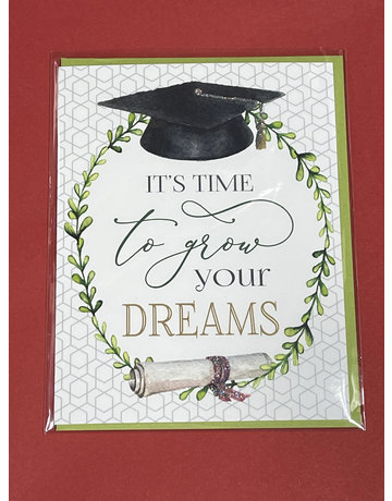 Greeting Card- Its time to grow your dreams