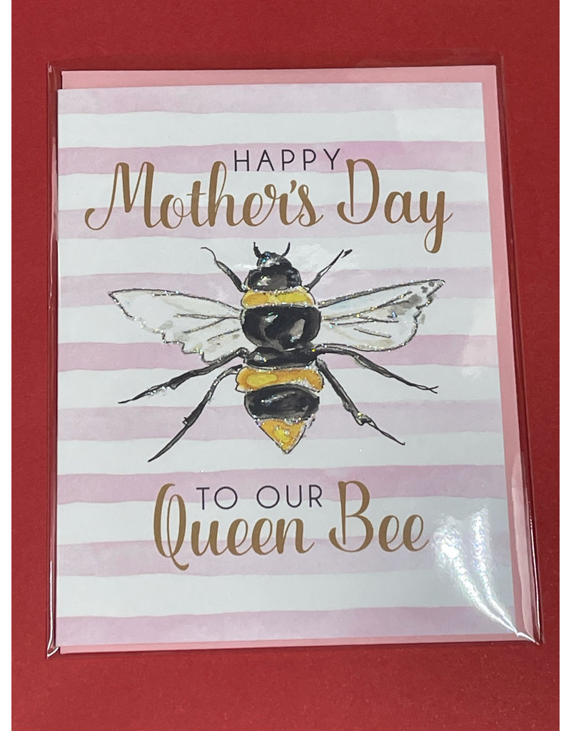Greeting Card- Happy Mothers Day To Our Queen Bee