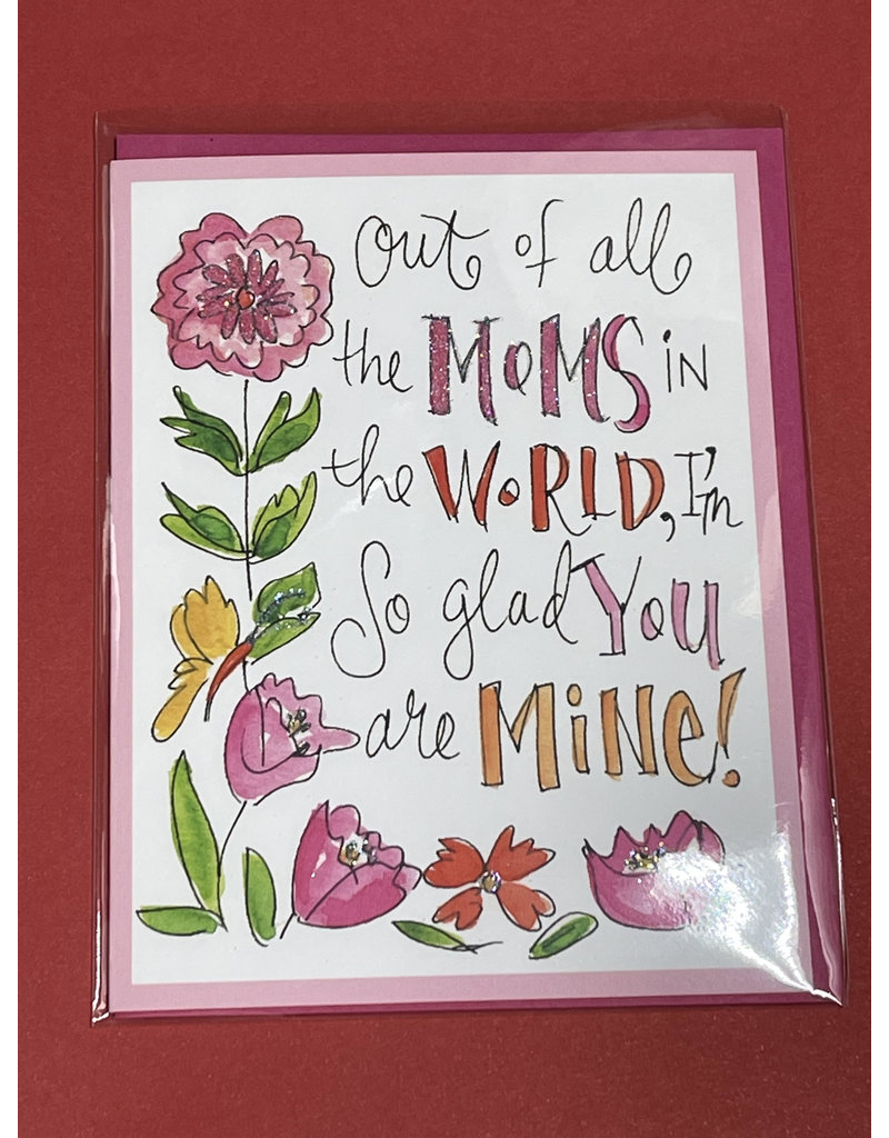 Greeting Card- Out of All the Mom in the world