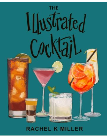 Itasca Books The Illustrated Cocktail: The Art of Mixology