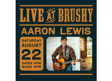 LIVE at Brushy: Aaron Lewis