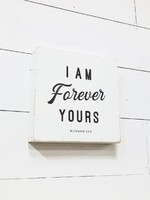 """Revelation Culture I Am Forever Yours Sign 12"""" x 12"""""""
