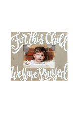 Glory Haus For This Child I Have Prayed Frame