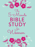 Barbour Publishing Inc. The 5 Minute Bible Study for Women