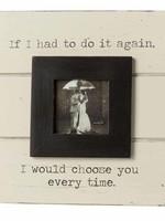 Mud Pie Choose You Frame