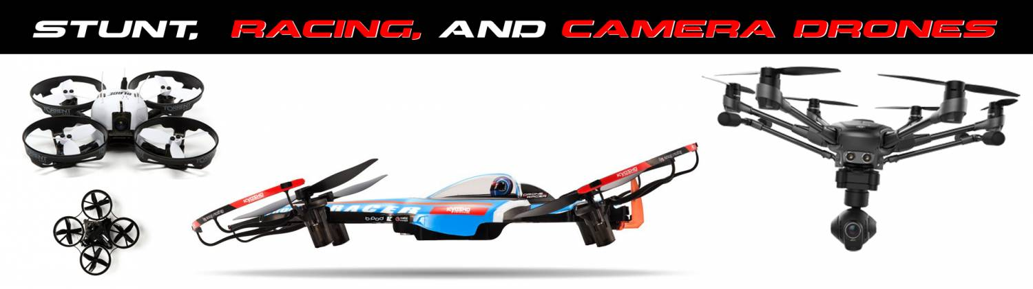 Stunt, Racing, and Camera Drones