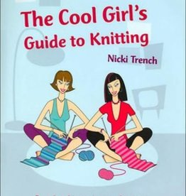Cool Girl's Guide to Knitting by Nicki Trench