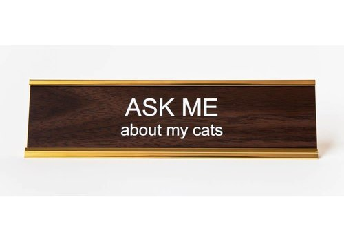 He Said, She Said Ask Me About My Cats Nameplate