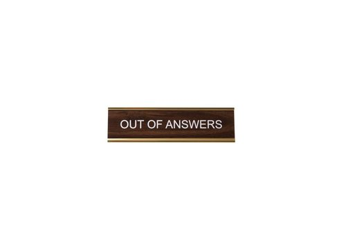 He Said, She Said Out of Answers Nameplate