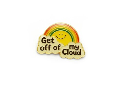 Lucky Horse Press Get Off Of My Cloud Enamel Pin