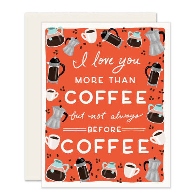 Slightly More Than Coffee Love Greeting Card