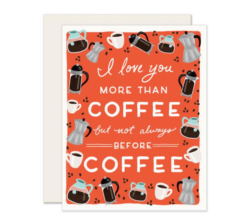 More Than Coffee Love Greeting Card