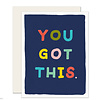 Slightly You Got This Everyday Greeting Card