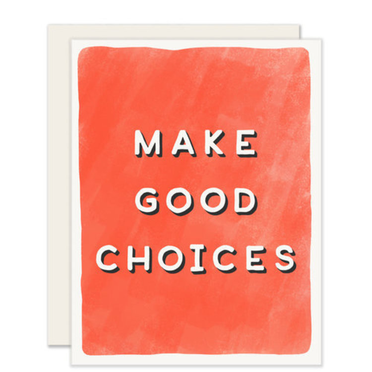 Slightly Make Good Choices Everyday Greeting Card