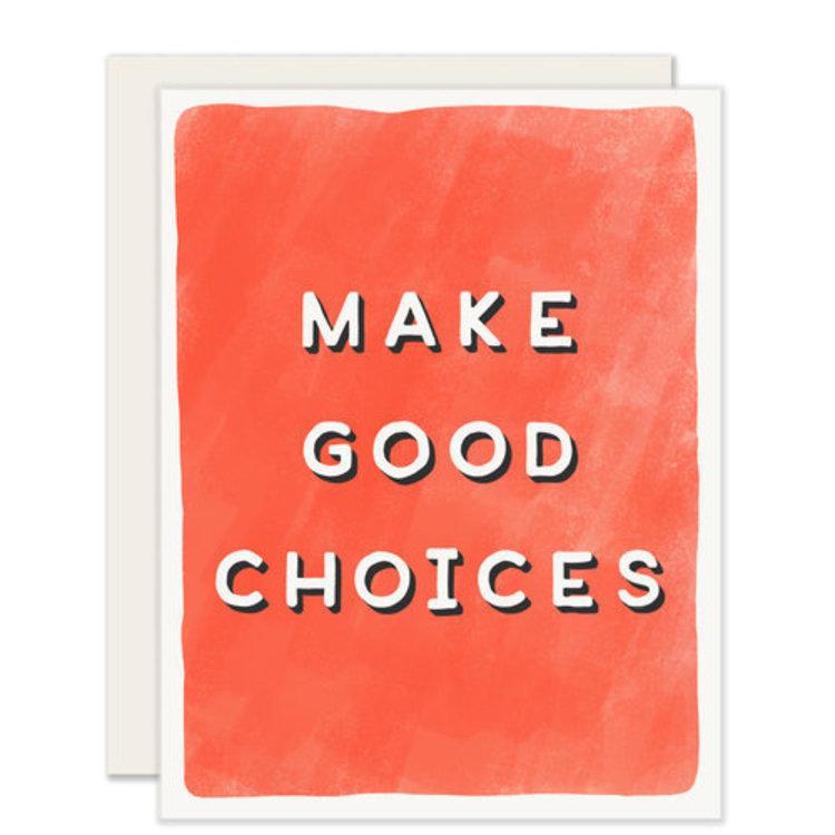 Slightly Make Good Choices Greeting Card