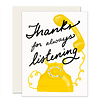 Slightly Thanks for Listening Greeting Card