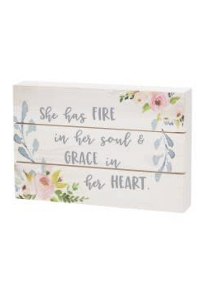 She Has Fire In Her Soul & Grace In Her Heart Pallet Box Sign