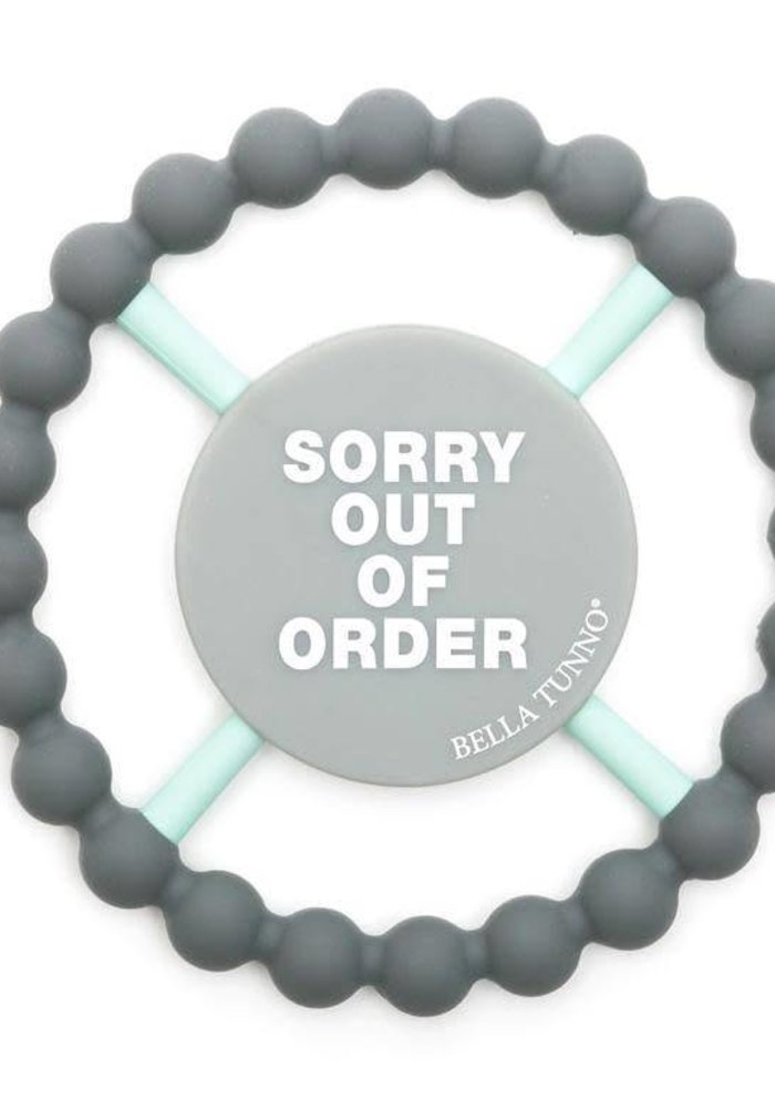 Sorry Out of Order Happy Teether
