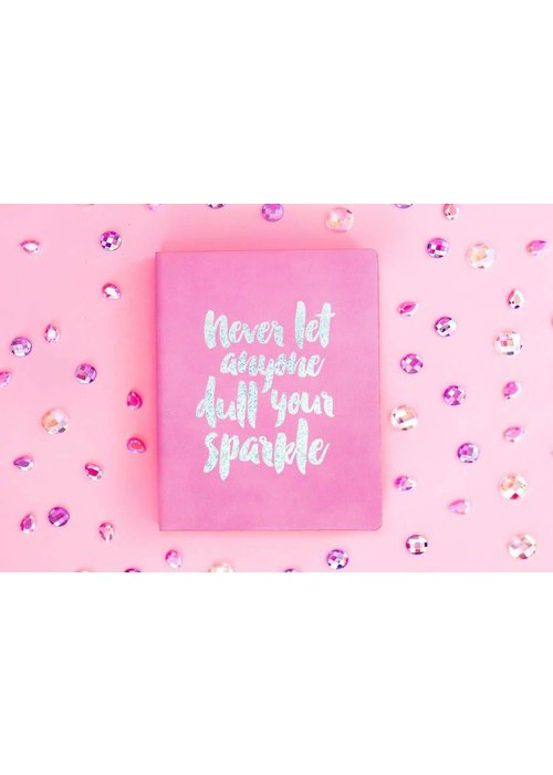 Taylor Elliot Never Let Anyone Dull Your Sparkle Notebook