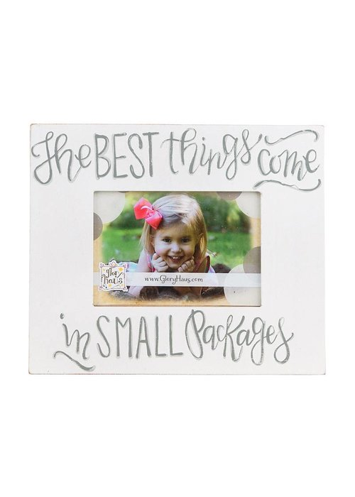 The Best Things Come in Small Packages Frame