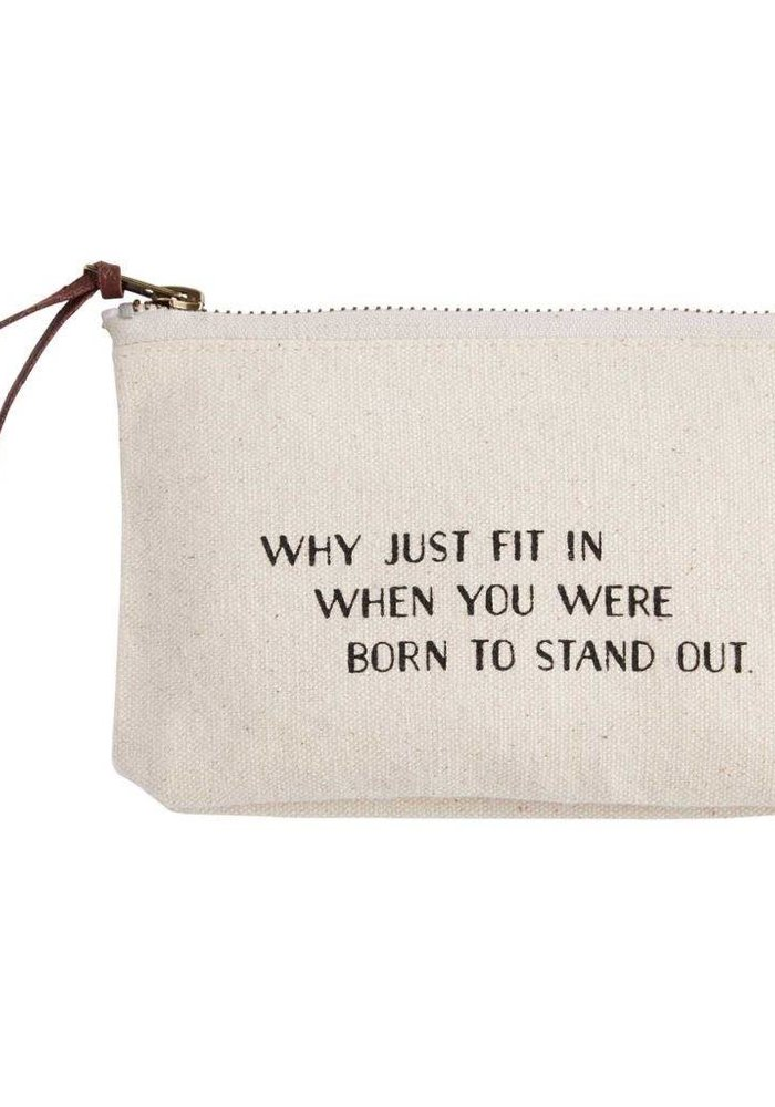Why Fit In/Born to Stand Out Canvas Cosmetic Bag