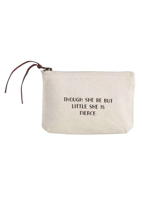 Mudpie Though She Be But Little She is Fierce Canvas Cosmetic Bag