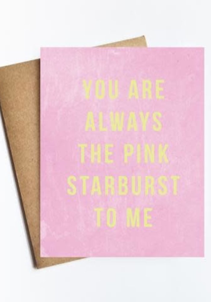 Always the Pink Starburst to Me Card