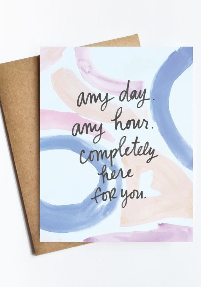 Completely Here For You Card