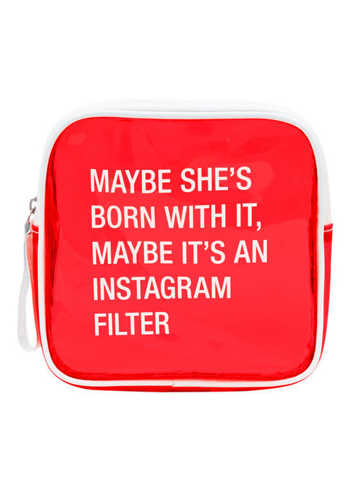 Maybe It's an Instagram Filter Cosmetic Bag