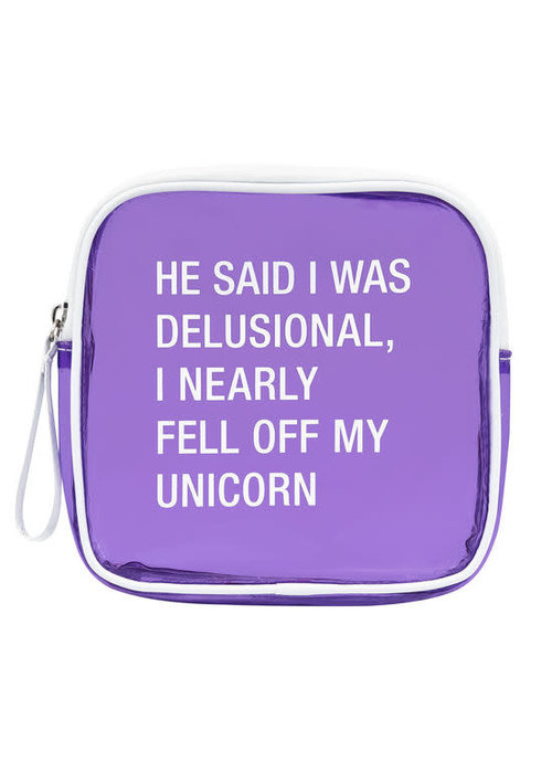 He Said I Was Delusional Vinyl Cosmetic Bag