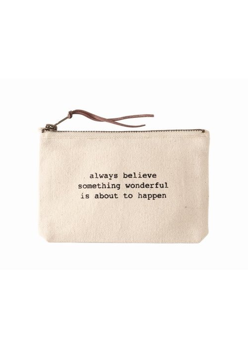 Mudpie Always Believe Something Wonderful Canvas Pouch