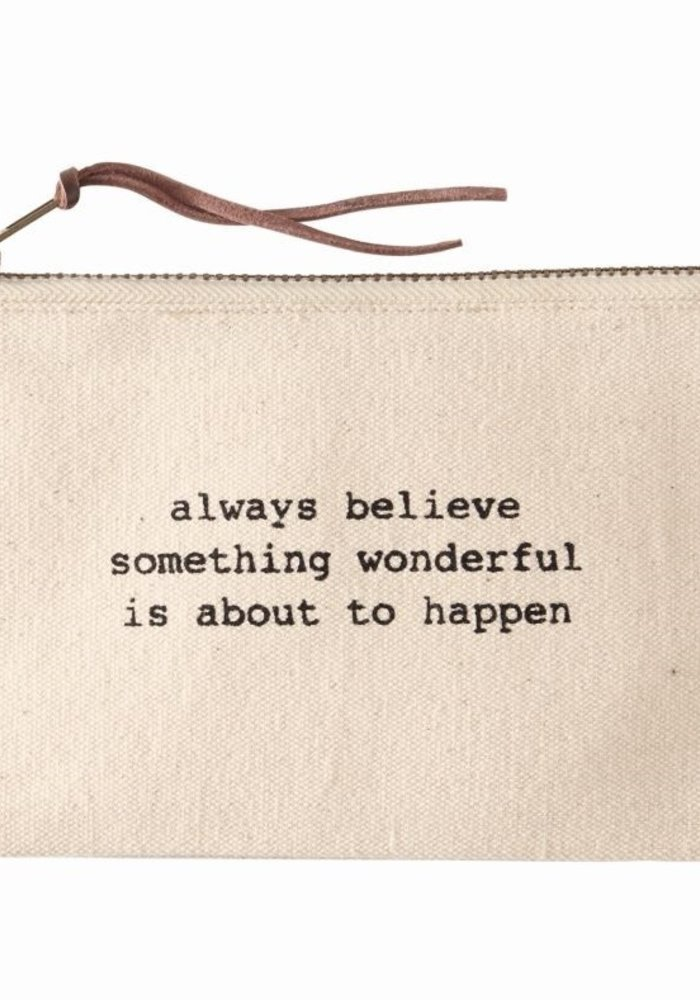 Always Believe Something Wonderful Canvas Pouch