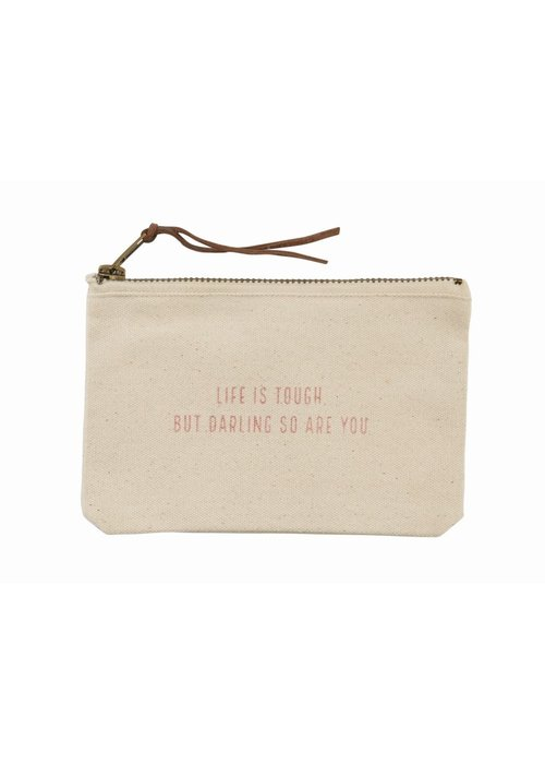Mudpie Life is Tough So Are You Canvas Pouch