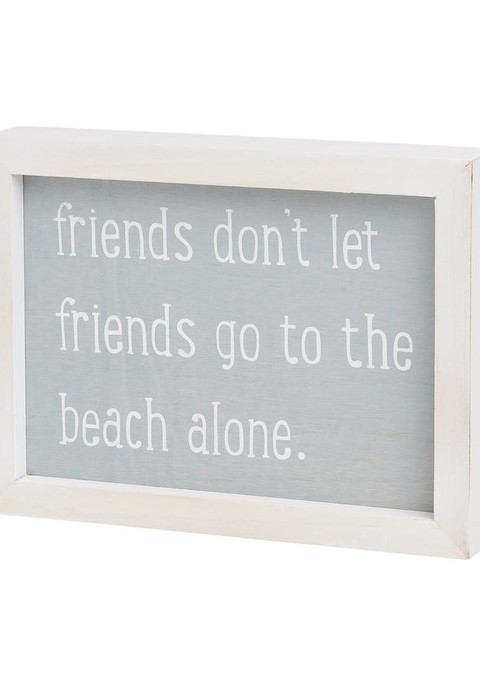 Friends Don't Let Friends Go to the Beach Alone Framed Box Sign