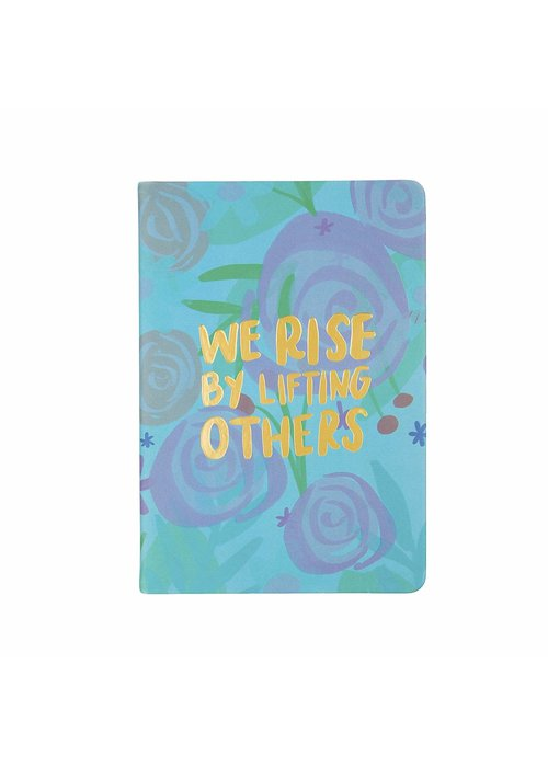 We Rise By Lifting Others Journal