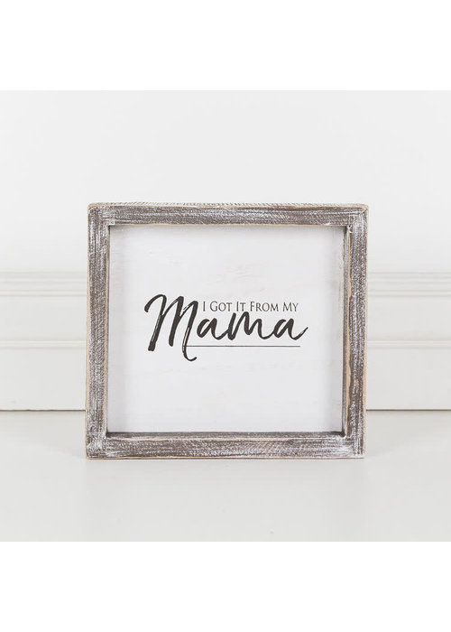 I Got it From My Mama Framed Sign