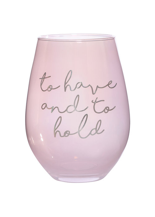 To Have and To Hold 30oz Stemless Wine Glass