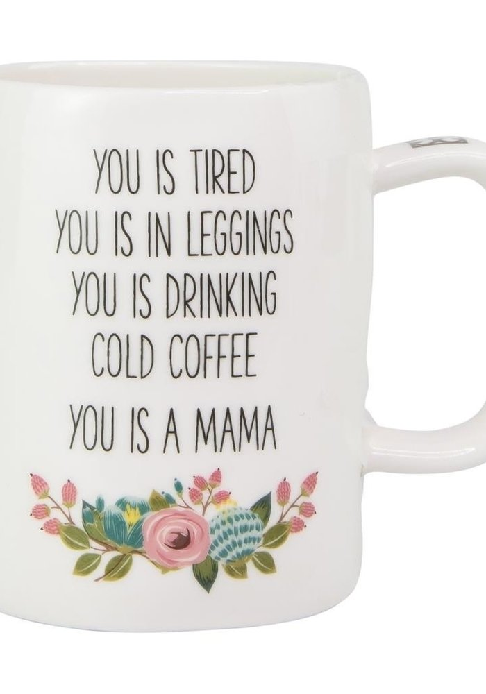 """You is in Leggings...You is a Mama"" Organic Mug"