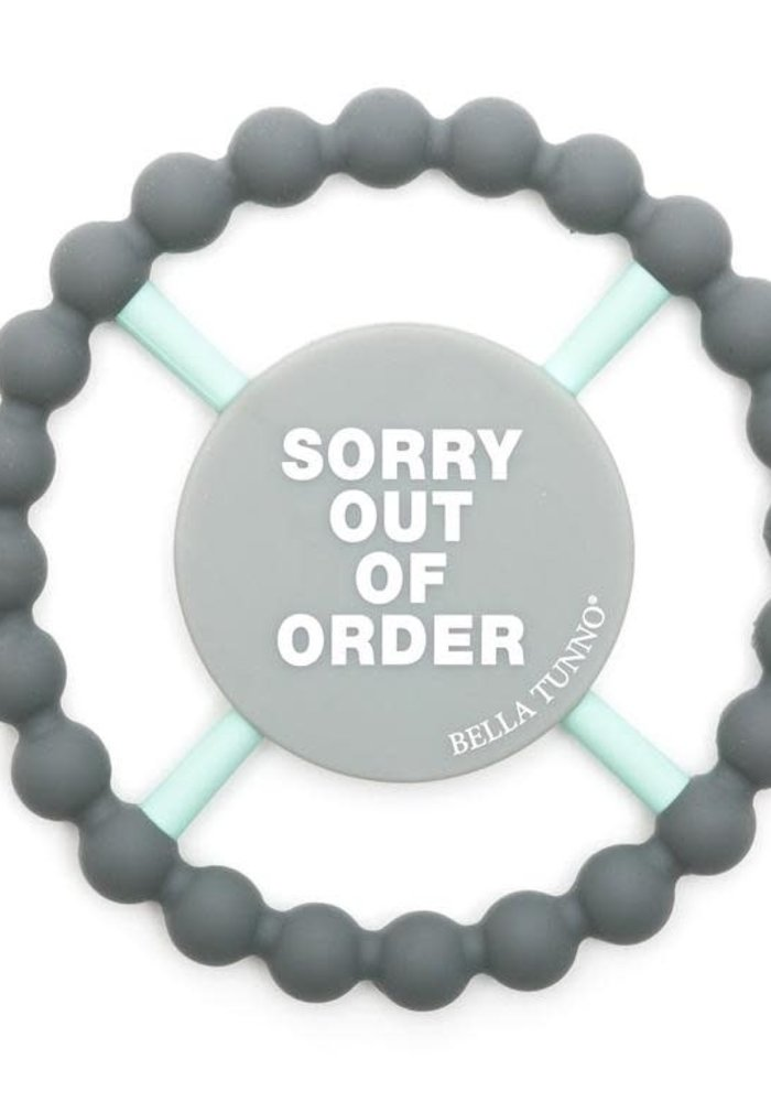 """""""Sorry Out of Order"""" Teether"""