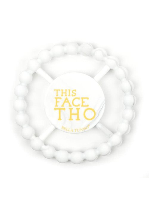 "Bella Tunno ""This Face Tho"" Marble Teether"