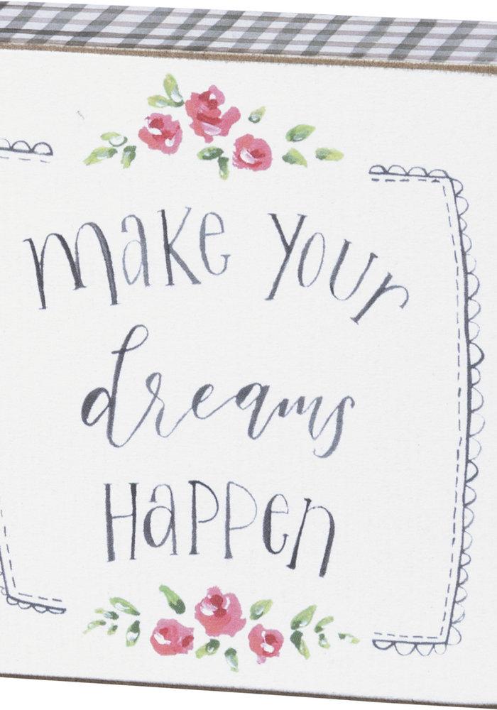 Make Your Dreams Happen Box Sign