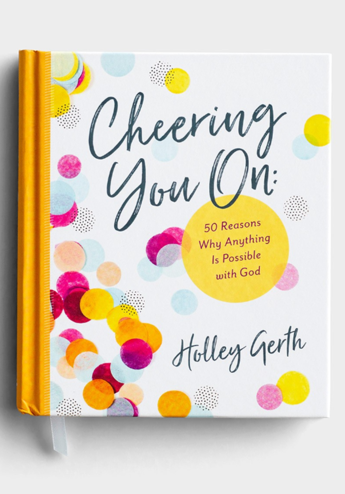 Cheering You On: 50 Reasons Why Anything is Possible With God